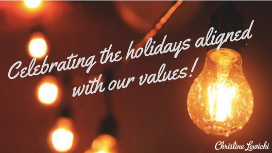 Celebrating the holidays aligned with our values