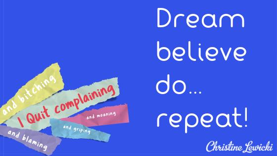 Dream believe do repeat IG