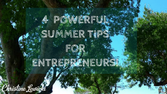 4 powerful summer tips for entrepreneurs! (8)