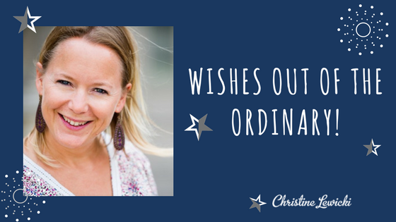 Wishes out of the ordinary!